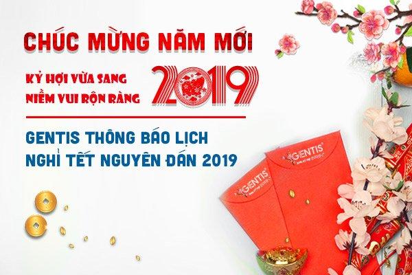 GENTIS thông báo lịch nghỉ Tết Nguyên Đán 2019